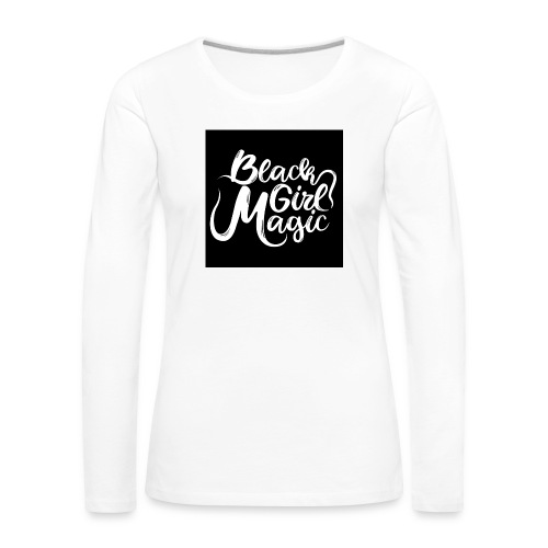Black Girl Magic 1 White Text - Women's Premium Longsleeve Shirt