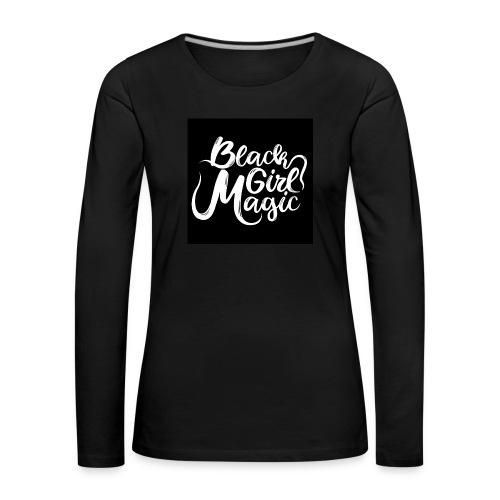 Black Girl Magic 1 White Text - Women's Premium Longsleeve Shirt