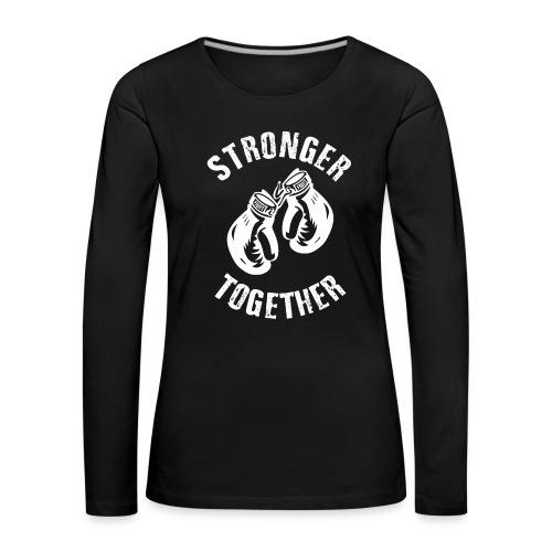 Stronger Together - Frauen Premium Langarmshirt