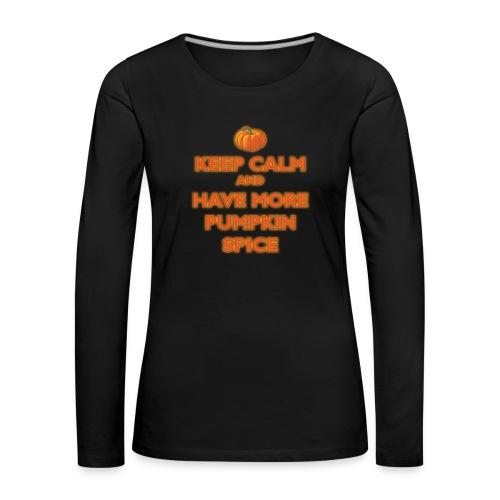 KeepCalmPumpkinSpice - Maglietta Premium a manica lunga da donna