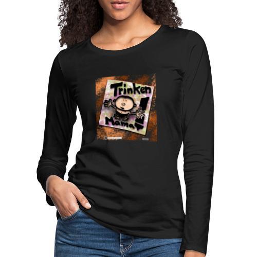 Design Baby Trinken Mama - Frauen Premium Langarmshirt