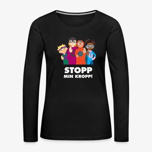 Stopp min kropp! - Långärmad premium-T-shirt dam