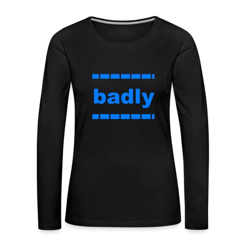 badly shop - Women's Premium Longsleeve Shirt