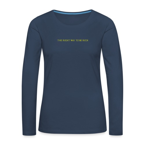 The right way to be rich - T-shirt manches longues Premium Femme