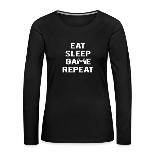 Eat, sleep, game, REPEAT - Women's Premium Longsleeve Shirt