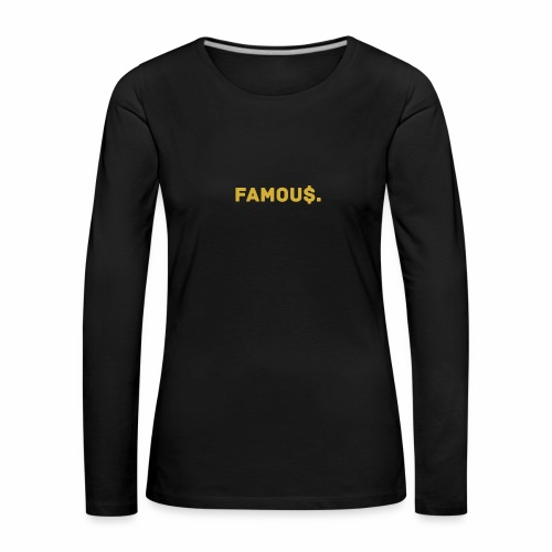 Millionaire. X Famou $. - Women's Premium Longsleeve Shirt