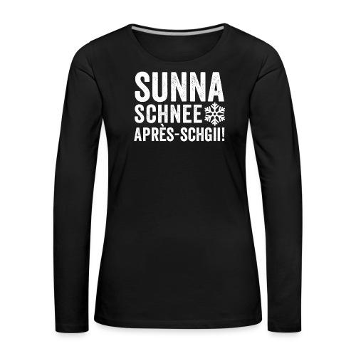 SUNNA, SCHNEE, APRÈS-SCHGII - Frauen Premium Langarmshirt