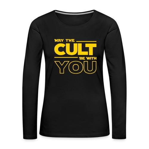 MAY THE CULT BE WITH YOU - Camiseta de manga larga premium mujer