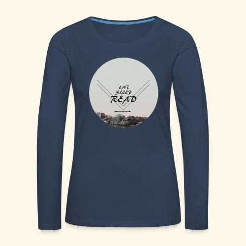 Eat, Sleep, Read - Långärmad premium-T-shirt dam