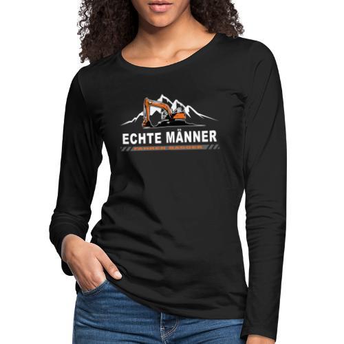 Echte Männer fahren Bagger Bagger Baustelle - Frauen Premium Langarmshirt
