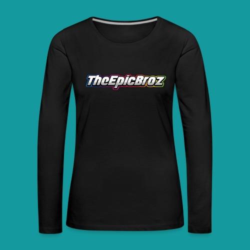 TheEpicBroz - Vrouwen Premium shirt met lange mouwen