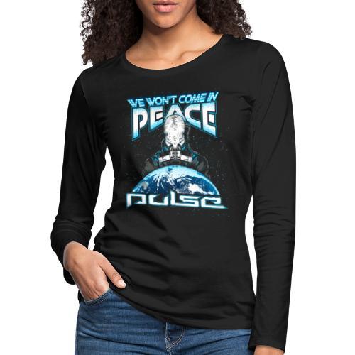 We Won't Come In Peace (Pulse) - Frauen Premium Langarmshirt