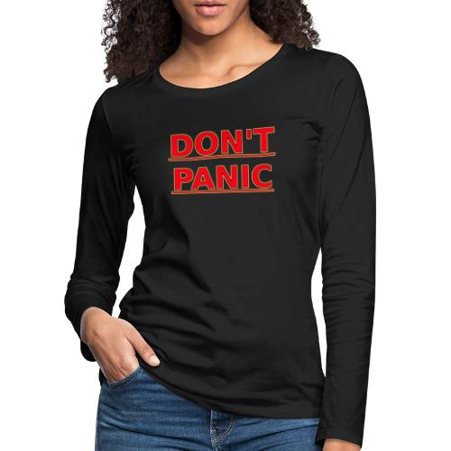 DON T PANIC - Women's Premium Longsleeve Shirt