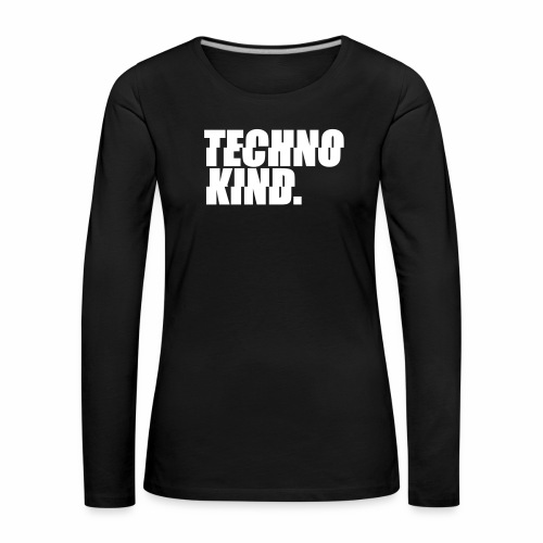 Techno Kind Rave Kultur Berlin Vinyl Progressive - Frauen Premium Langarmshirt