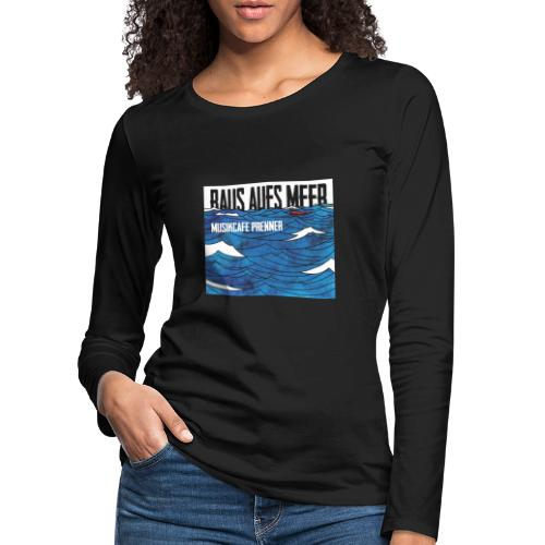 Raus aufs Meer quadratisch - Frauen Premium Langarmshirt
