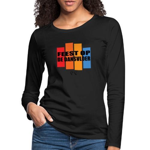 FEEST OP DE DANSVLOER - Vrouwen Premium shirt met lange mouwen