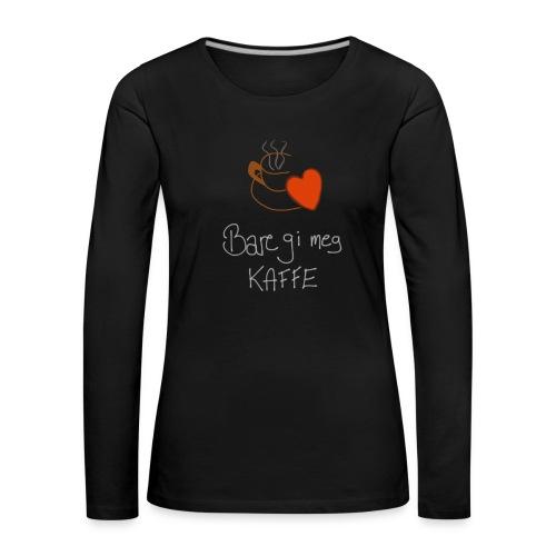 Kaffe - Premium langermet T-skjorte for kvinner