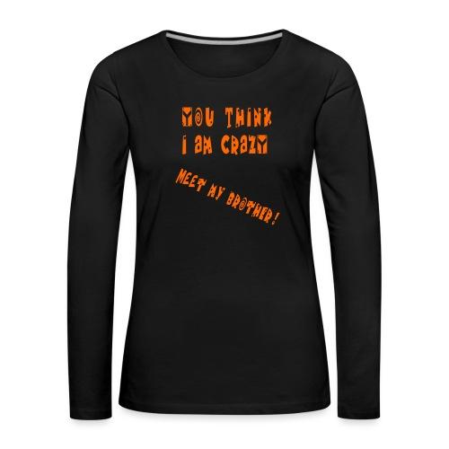 Crazy Brother - Naisten premium pitkähihainen t-paita