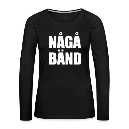 NÅGÅ BÄND - Women's Premium Longsleeve Shirt