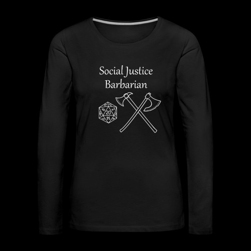 Social Justice Barbarian - Women's Premium Longsleeve Shirt