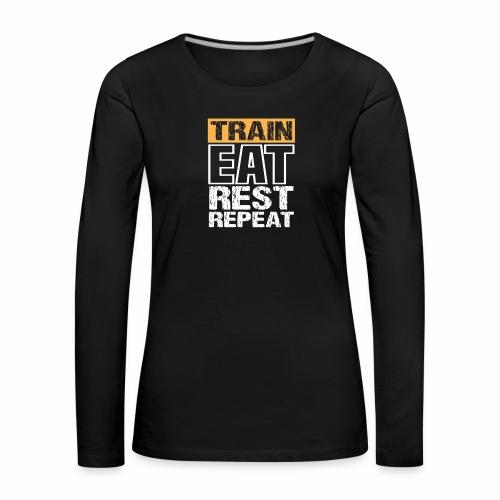 Train, Eat, Rest, Repeat - Training T-Shirt - Frauen Premium Langarmshirt