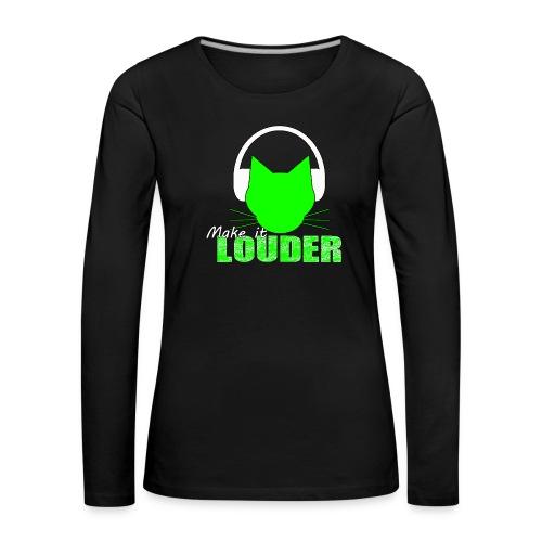 make it louder gruen png - Frauen Premium Langarmshirt