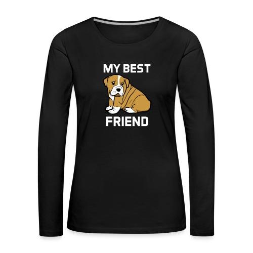 My Best Friend - Hundewelpen Spruch - Frauen Premium Langarmshirt