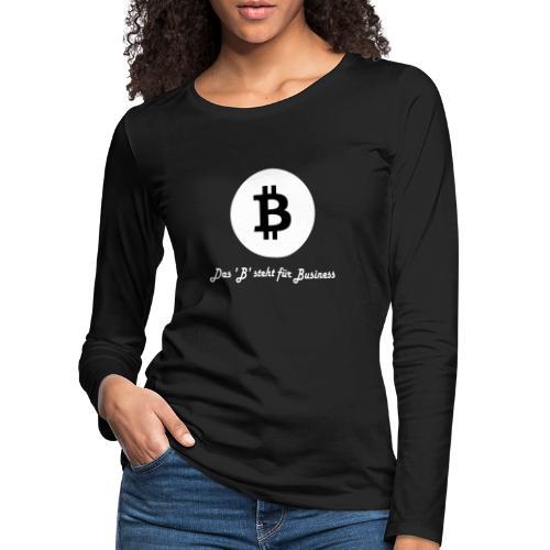 Das B steht fuer Business weiss - Frauen Premium Langarmshirt