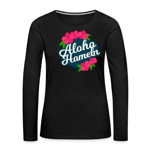 Aloha Hameln | Hawaii SunShine | - Frauen Premium Langarmshirt