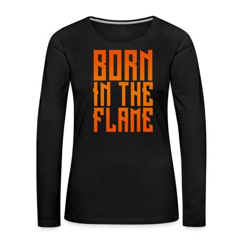 maglietta_born_in_the_flame - Maglietta Premium a manica lunga da donna