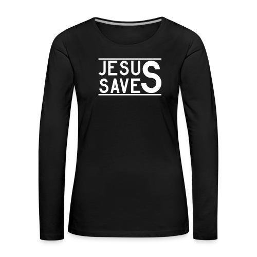 Jesus Saves - Frauen Premium Langarmshirt