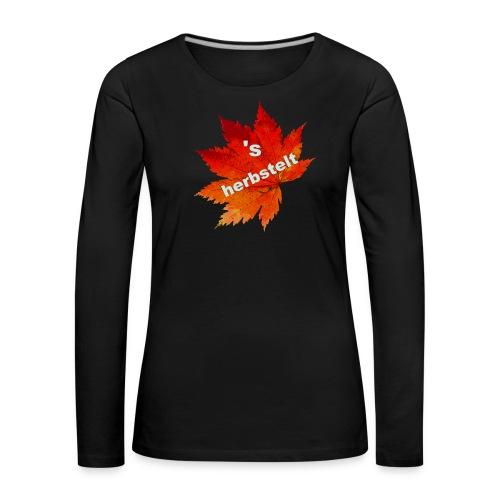 Es herbstelt - Herbst - Blätter - Frauen Premium Langarmshirt
