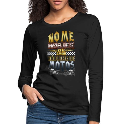 No me hables de amor (Color) - Camiseta de manga larga premium mujer