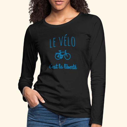Le vélo c'est la liberté - T-shirt manches longues Premium Femme