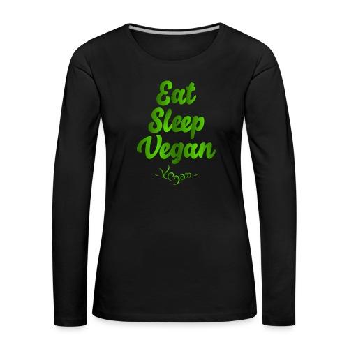 Eat Sleep Vegan - Naisten premium pitkähihainen t-paita
