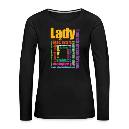 Lądy i morza przemierzam... - Koszulka damska Premium z długim rękawem