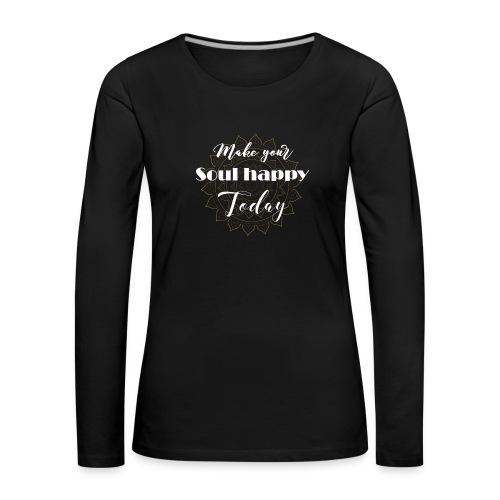 Make your soul happy today - white mandala - Frauen Premium Langarmshirt