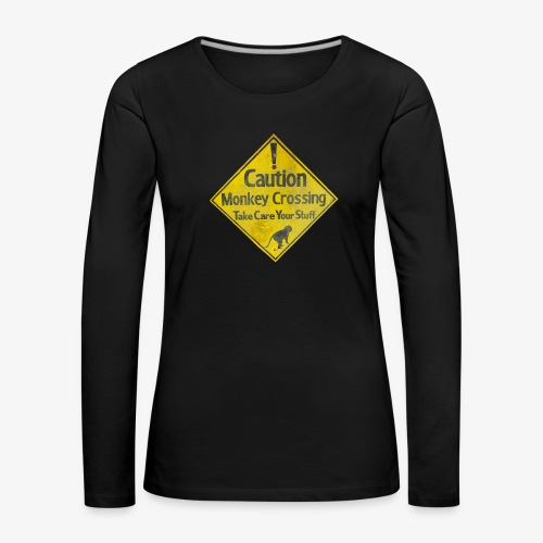 Caution Monkey Crossing - Frauen Premium Langarmshirt