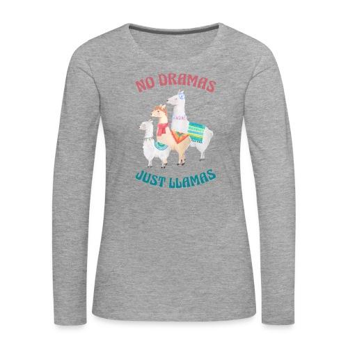 No Dramas Just Llamas - Women's Premium Longsleeve Shirt