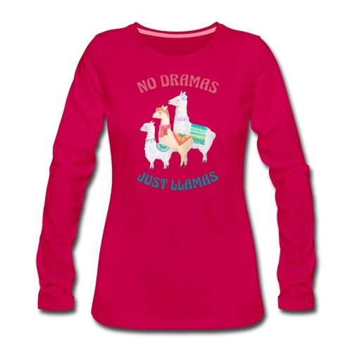 No Dramas Just Llamas - Women's Premium Longsleeve Shirt