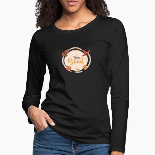 Team Herbst Braut - Women's Premium Longsleeve Shirt