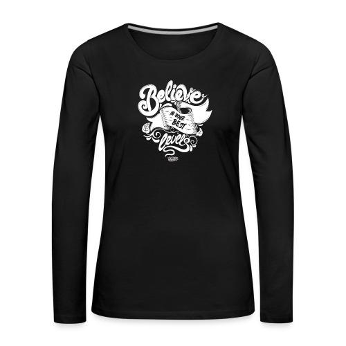 Believe in your best levels 2016 Shirt Men - Frauen Premium Langarmshirt