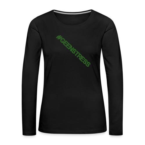 geen stress gif - Vrouwen Premium shirt met lange mouwen