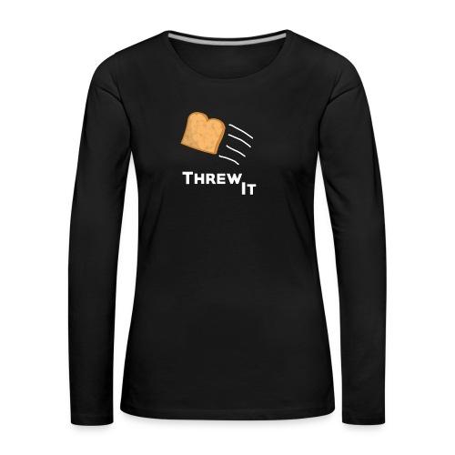 Toast - Frauen Premium Langarmshirt