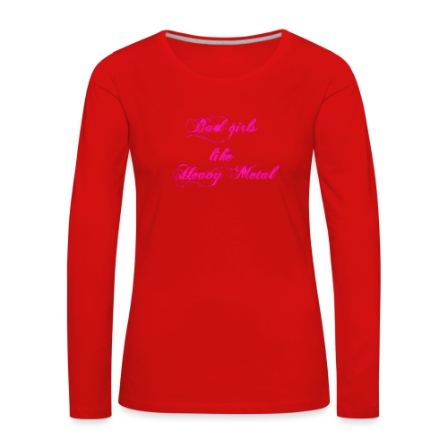 Bad-Girls - Frauen Premium Langarmshirt