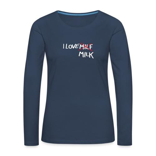 I Love MILK - Vrouwen Premium shirt met lange mouwen
