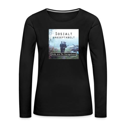 Sosialt Uakseptabelt - Premium langermet T-skjorte for kvinner