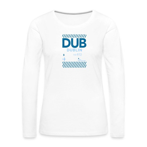 Dublin Ireland Travel - Women's Premium Longsleeve Shirt