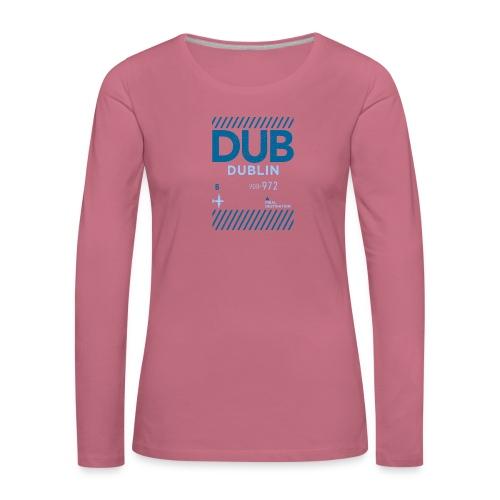 Dublin Ireland Travel - Women's Premium Longsleeve Shirt