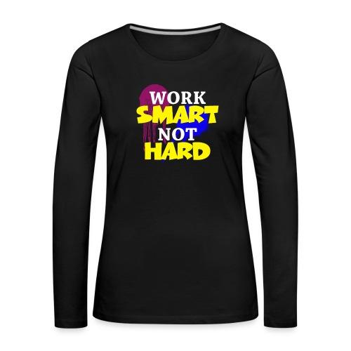 travailler intelligemment pas difficile - T-shirt manches longues Premium Femme